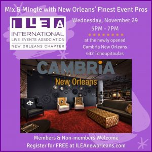ILEA November Mixer @ Cambria hotel & suites New Orleans Downtown Warehouse District | New Orleans | LA | United States